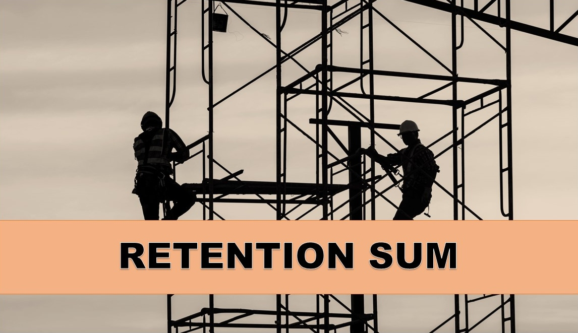 3-minutes read to understand what is retention sum in construction contract